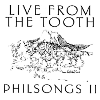 LIVE FROM THE TOOTH - PHILSONGS II -- CD cover
